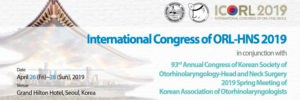 International Congress of ORL-HNS 2019 (ICORL 2019) @ Grand Hilton Seoul Congress | Seoul | South Korea