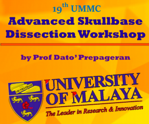 19th UMMC Advanced Skullbase Dissection Workshop @ Faculty Of Medicine, University Malaya | Kuala Lumpur | Wilayah Persekutuan Kuala Lumpur | Malaysia