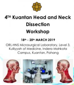 4th Kuantan Head & Neck Dissection Workshop @ Kuliah Of Medicine, Indera Mahkota Kampus   Kuantan   Pahang   Malaysia