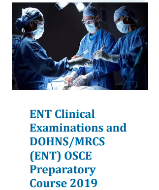ENT Clinical Examinations and DOHNS/MRCS (ENT) OSCE Preparatory