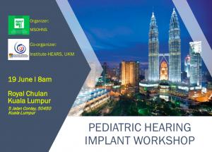 PEDIATRIC HEARING IMPLANT WORKSHOP @ Royal Chulan Kuala Lumpur | Kuala Lumpur | Wilayah Persekutuan Kuala Lumpur | Malaysia