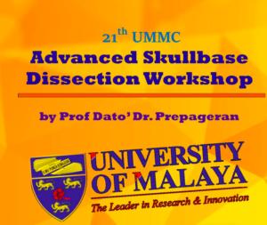 21th Advanced Skullbase Workshop @ Surgical Simulation Lab, Faculty Of Medicine, University Malaya | Kuala Lumpur | Wilayah Persekutuan Kuala Lumpur | Malaysia