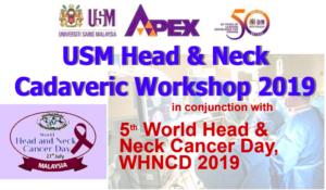 USM head & neck Cadaveric Workshop 2019 @ MPG2, SCHOOL OF MEDICAL SCIENCES, UNIVERSITI SAINS MALAYSIA, HEALTH CAMPUS, KUBANG KERIAN KELANTAN, MALAYSIA | Kota Bharu | Kelantan | Malaysia