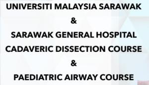 UNIMAS and Sarawak GH Cadaveric And Pediatric Airway Course @ Anatomy Lab Faculty Medicine & Health Sciences Universiti Malaysia Sarawak | Kota Samarahan | Sarawak | Malaysia