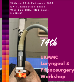 14th UKM LARYNGEAL AND PHONOSURGERY @ DK 1, Education Block (26th and 27th) and Wet Lab ORL-HNS dept (28th) | Kuala Lumpur | Wilayah Persekutuan | Malaysia